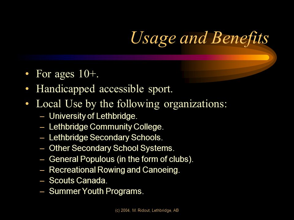(c) 2004, M. Ridout, Lethbridge, AB Usage and Benefits For ages 10+.
