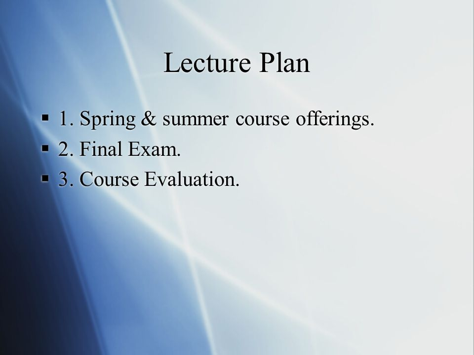 Lecture Plan  1. Spring & summer course offerings.