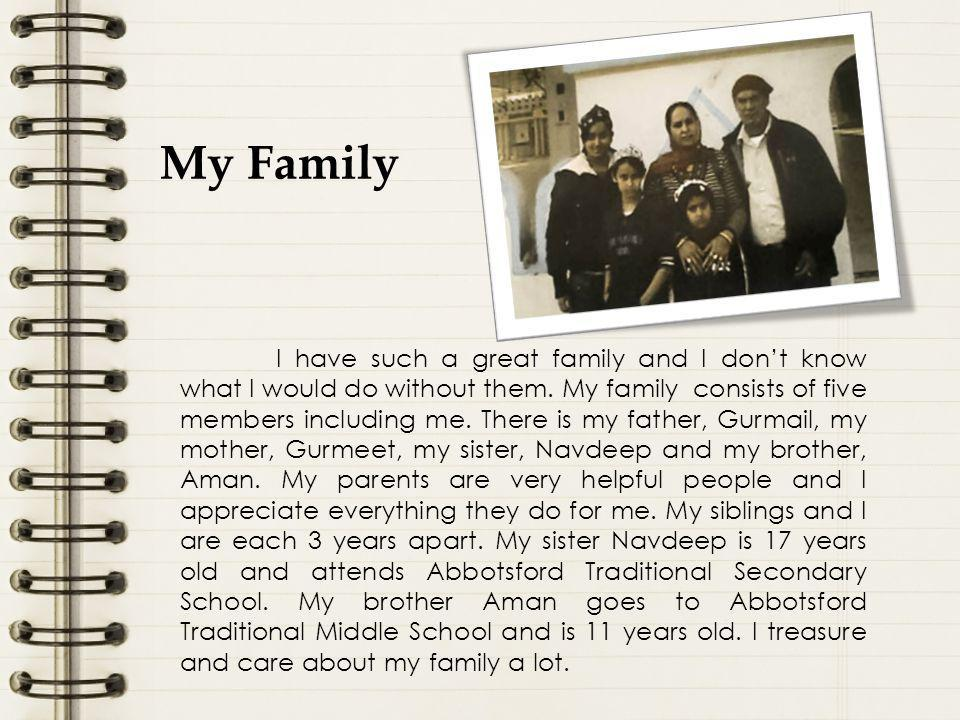 I have such a great family and I don't know what I would do without them.