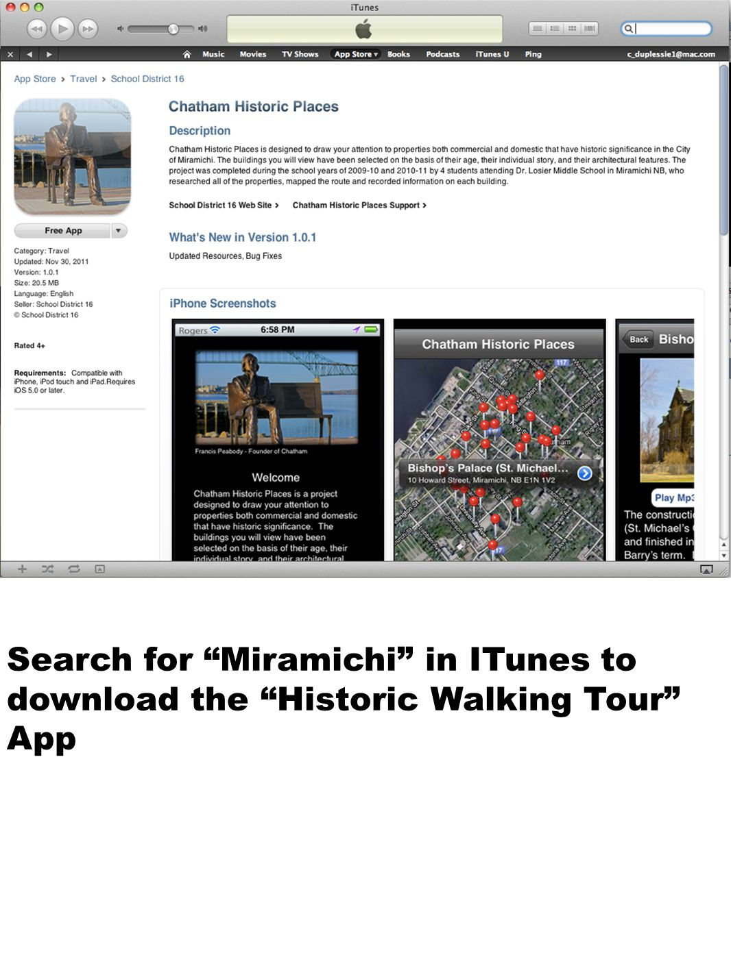 Search for Miramichi in ITunes to download the Historic Walking Tour App