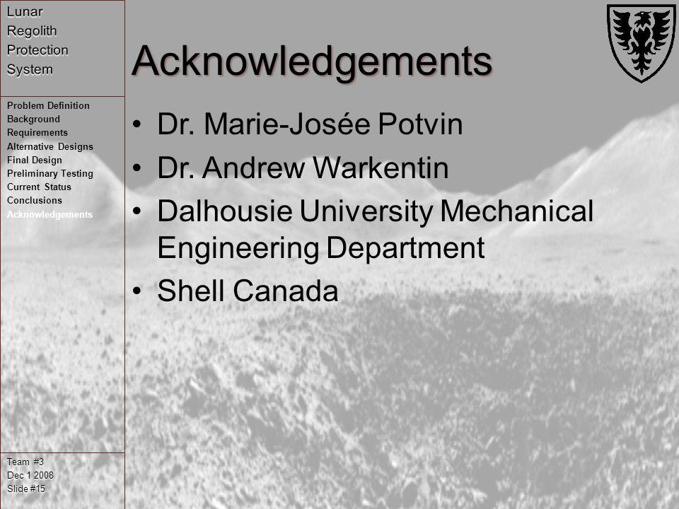 Acknowledgements Dr. Marie-Josée Potvin Dr.