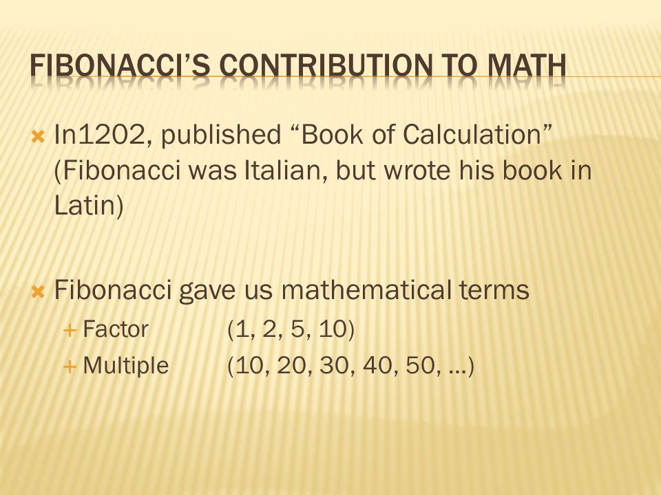 What did Fibonacci give us