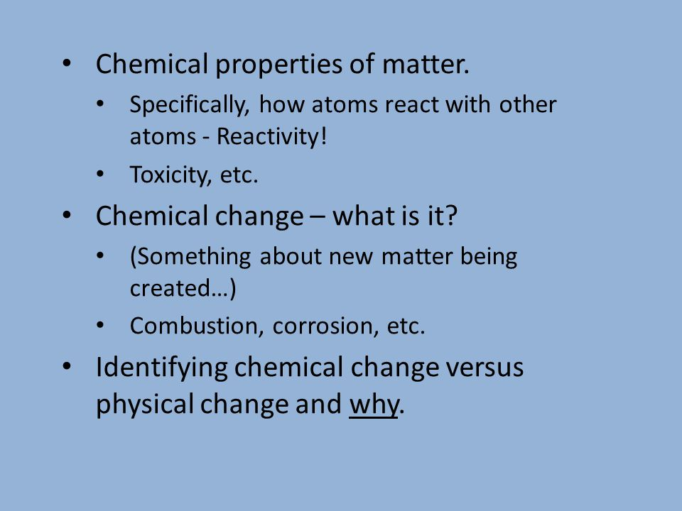 Chemical properties of matter. Specifically, how atoms react with other atoms - Reactivity.