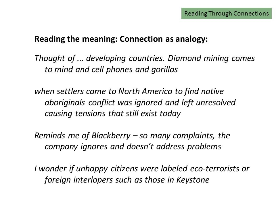 Reading Connections Reading the meaning: Connection as analogy: Thought of...