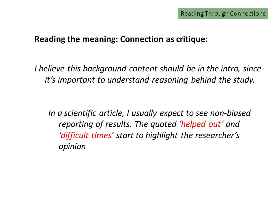Reading Through Connections Reading the meaning: Connection as critique: I believe this background content should be in the intro, since it's important to understand reasoning behind the study.
