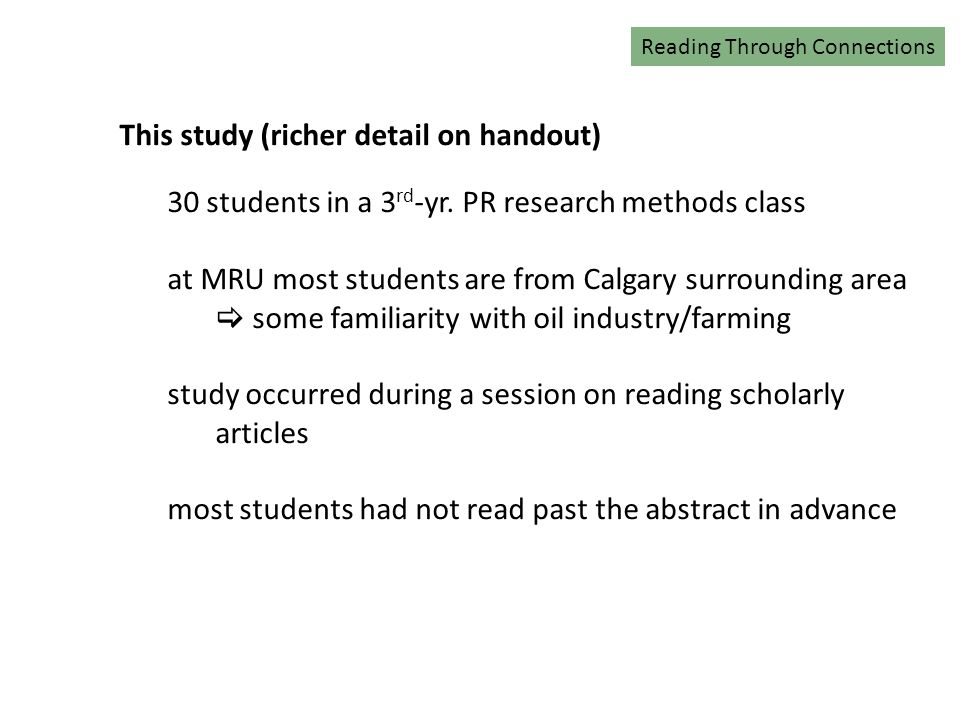 Reading Through Connections This study (richer detail on handout) 30 students in a 3 rd -yr.