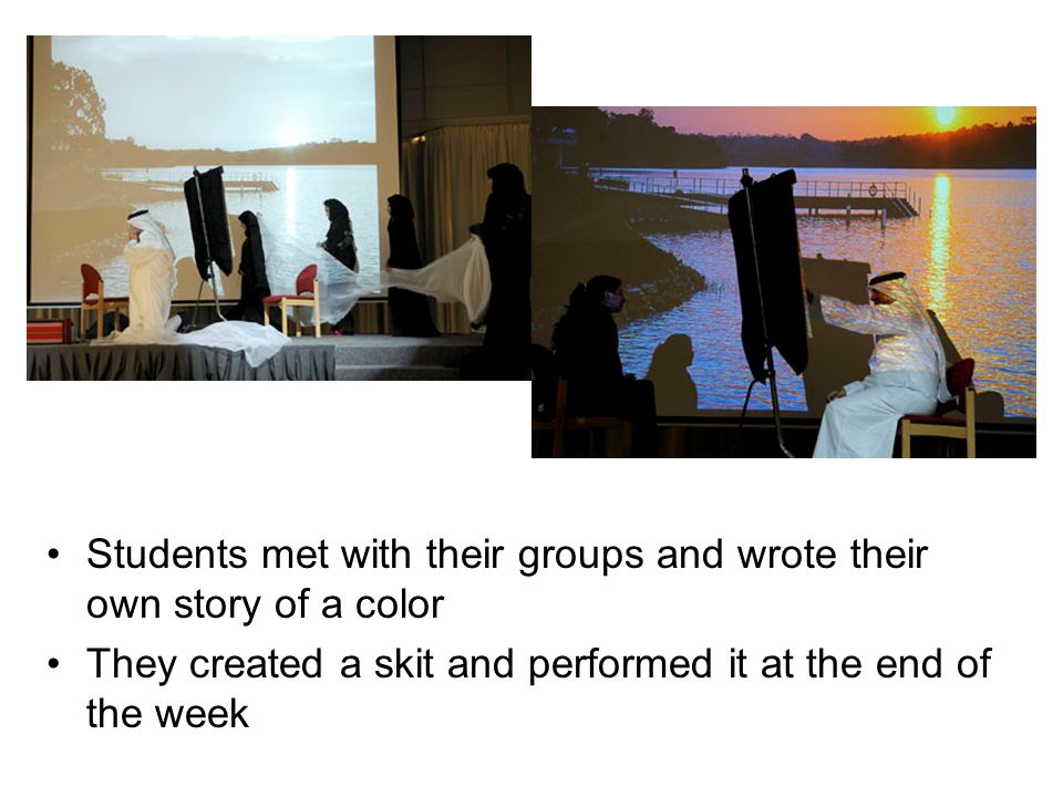 Students met with their groups and wrote their own story of a color They created a skit and performed it at the end of the week