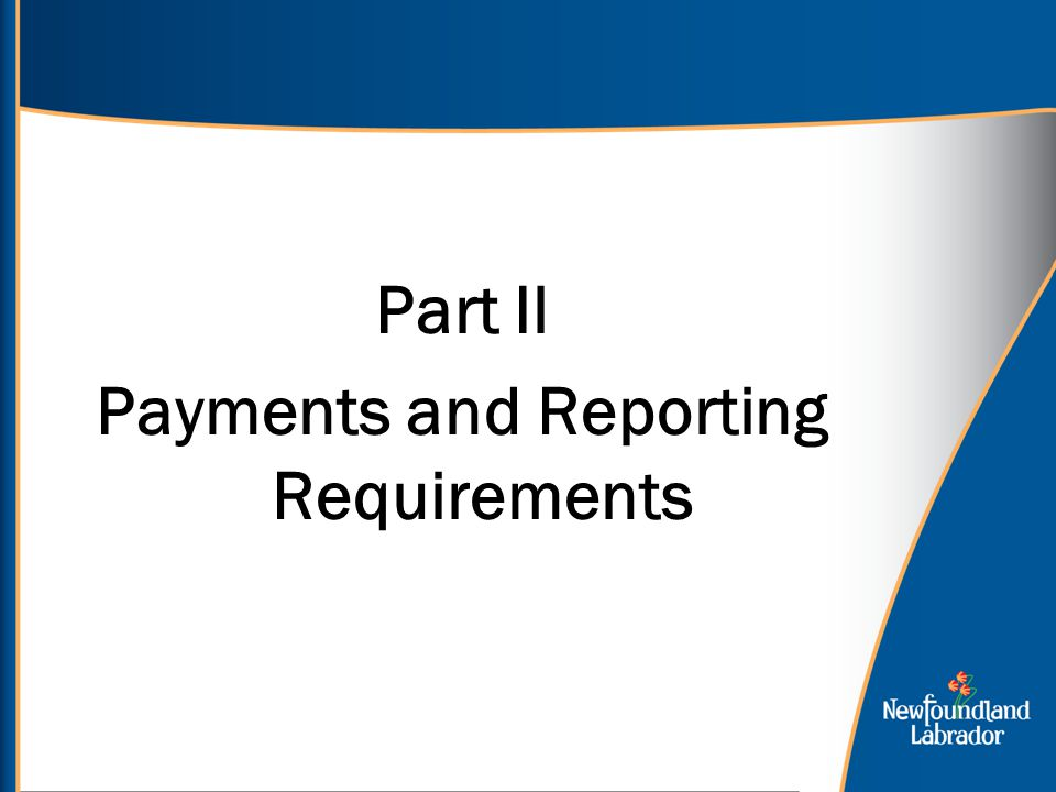 Part Il Payments and Reporting Requirements
