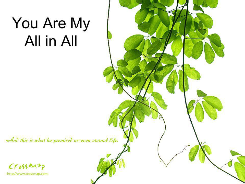 You Are My All in All