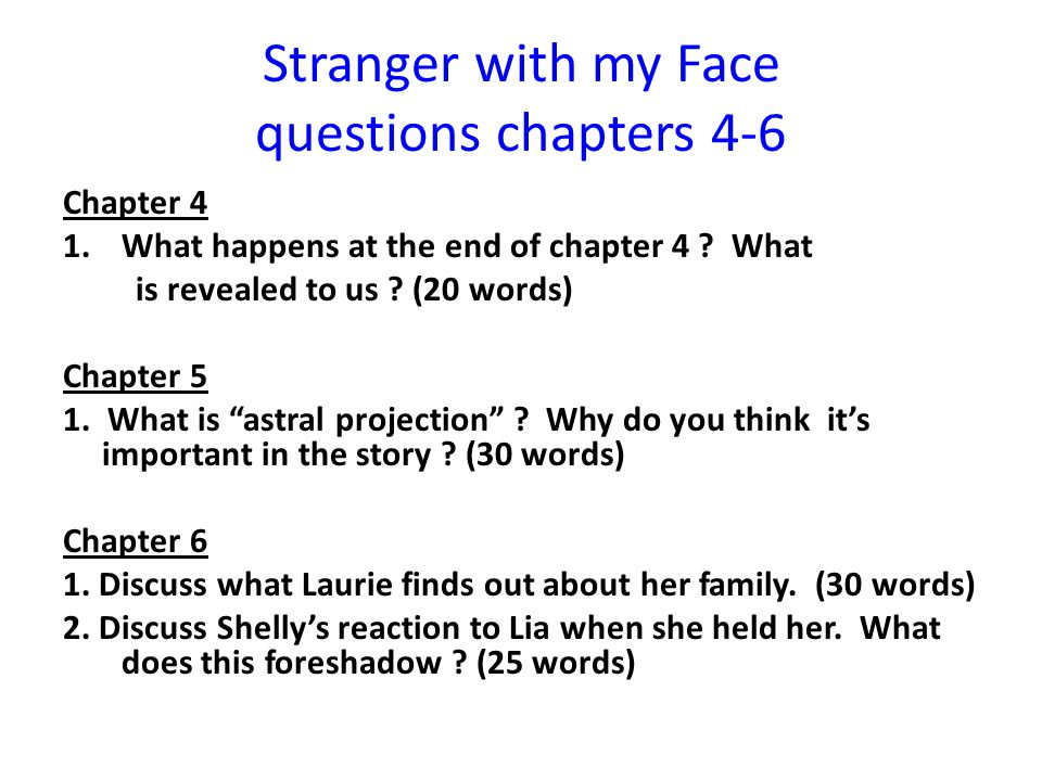 Stranger with my Face questions chapters 4-6 Chapter 4 1.What happens at the end of chapter 4 .