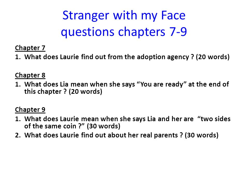 Stranger with my Face questions chapters 7-9 Chapter 7 1.What does Laurie find out from the adoption agency .