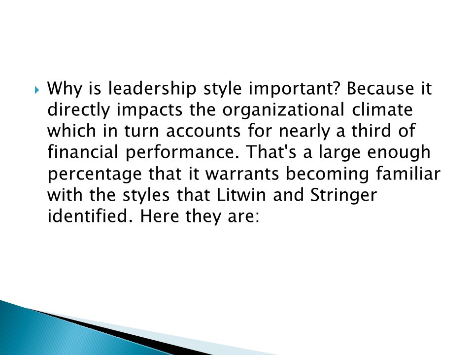  Why is leadership style important.