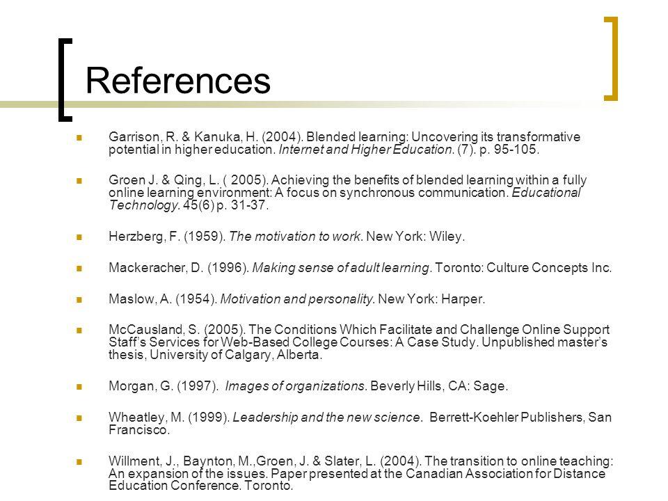 References Garrison, R.& Kanuka, H. (2004).