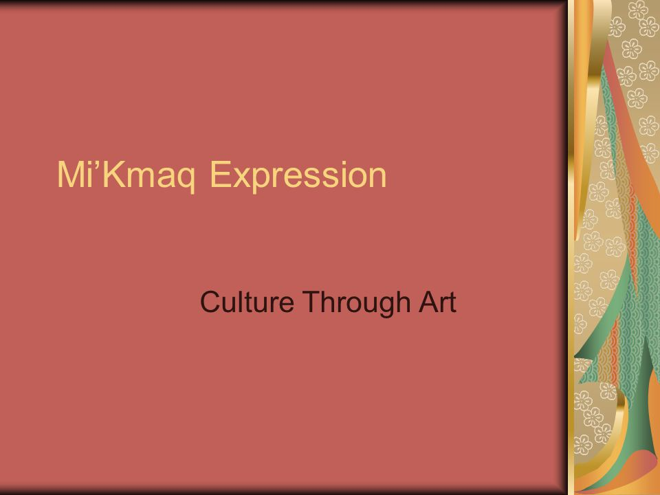 Mi'Kmaq Expression Culture Through Art