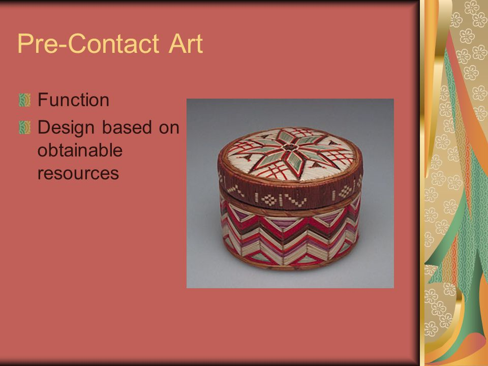 Pre-Contact Art Function Design based on obtainable resources