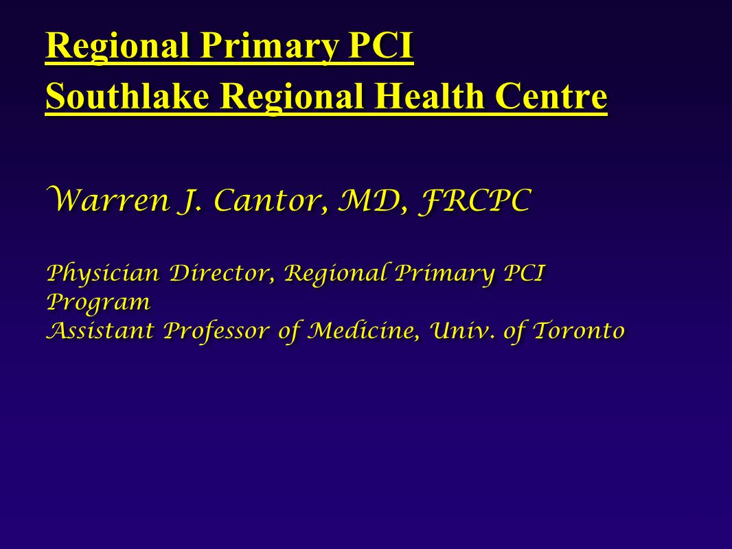 9803mo01, Regional Primary PCI Southlake Regional Health Centre Warren J.