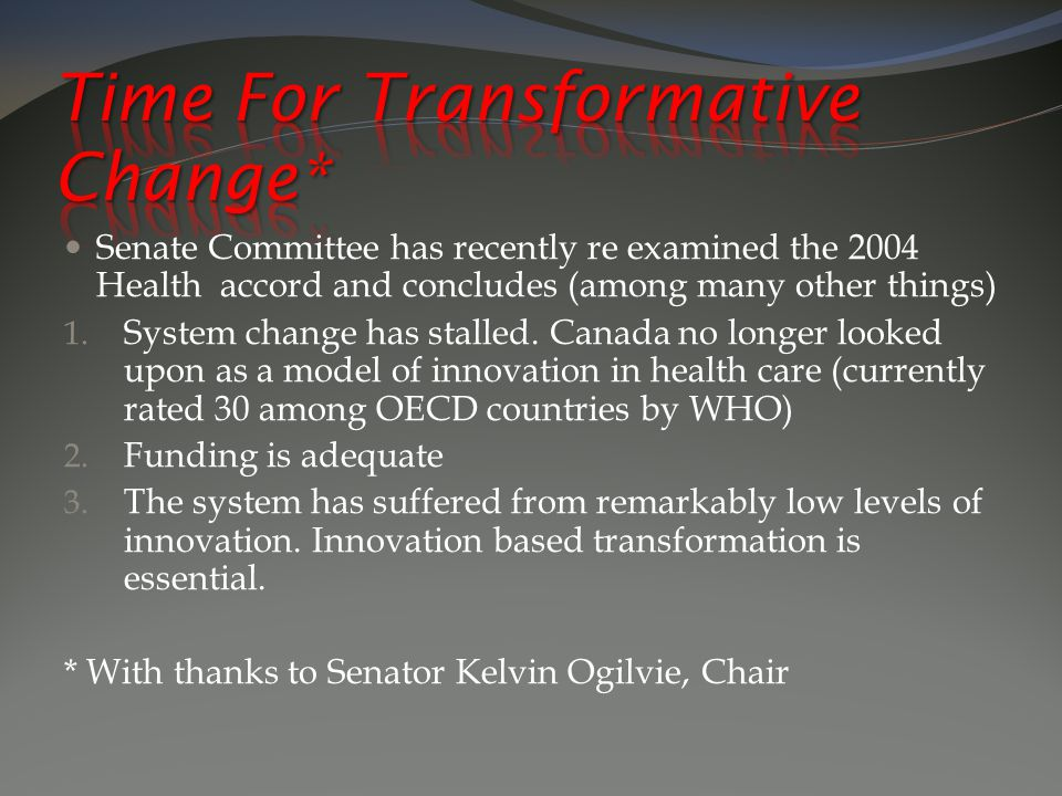 Senate Committee has recently re examined the 2004 Health accord and concludes (among many other things) 1.