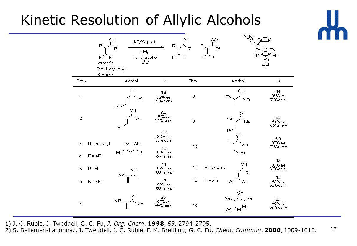 17 Kinetic Resolution of Allylic Alcohols 1) J. C.