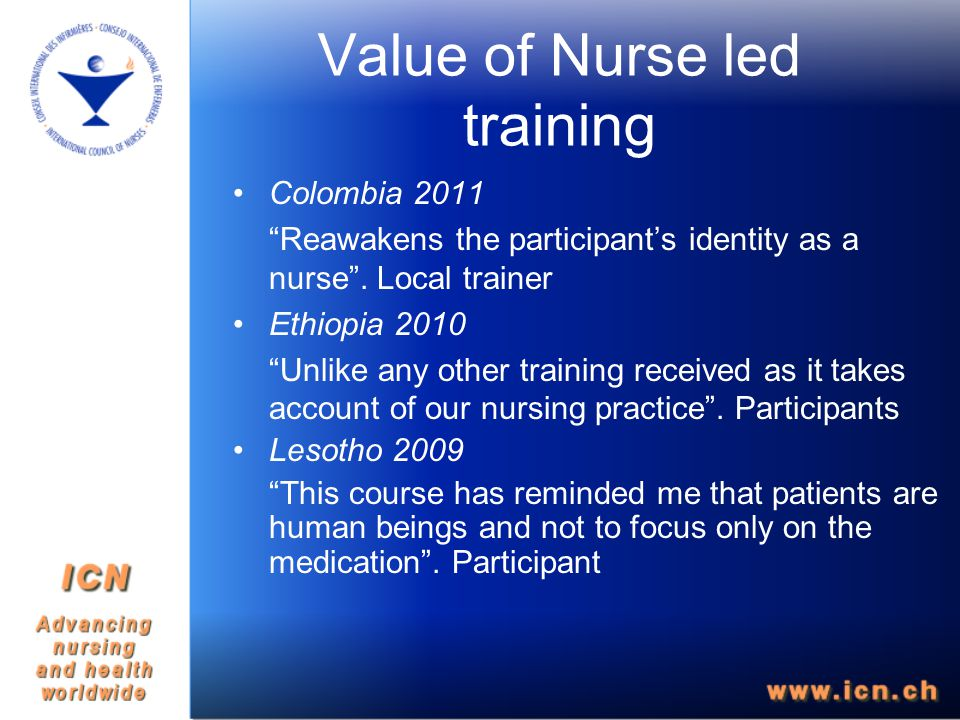Value of Nurse led training Colombia 2011 Reawakens the participant's identity as a nurse .