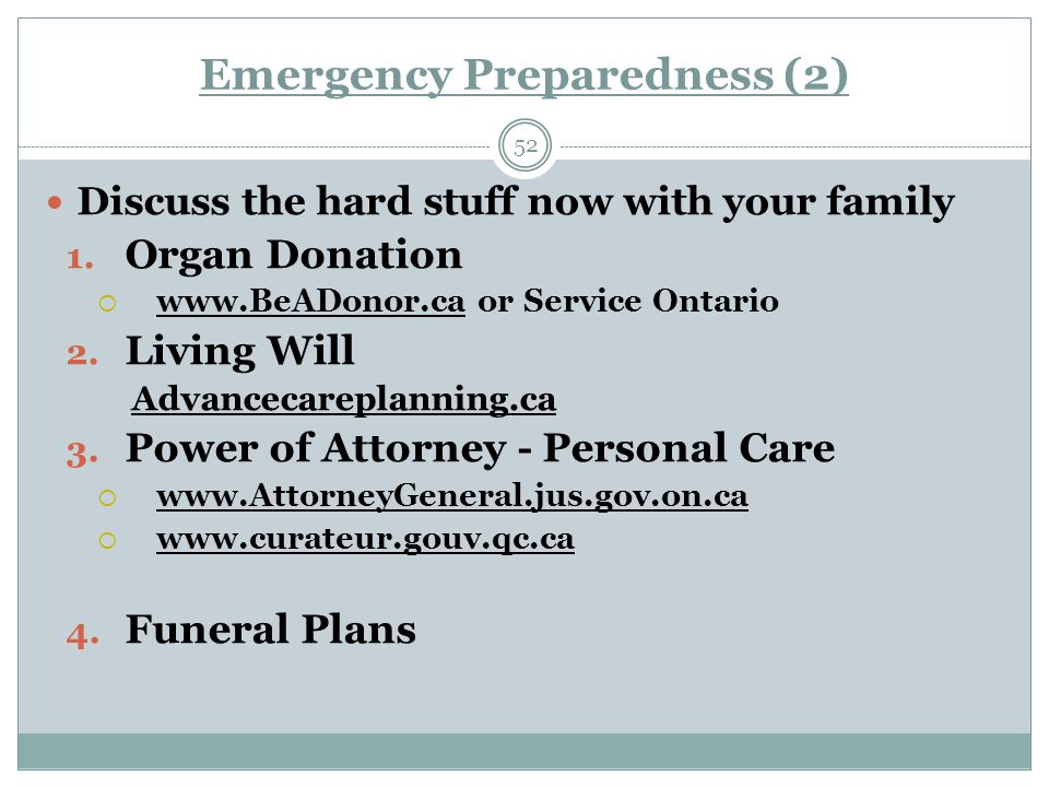 Emergency Preparedness (2) 52 Discuss the hard stuff now with your family 1.