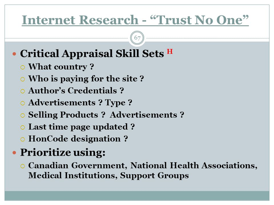 Internet Research - Trust No One 67 Critical Appraisal Skill Sets H  What country .