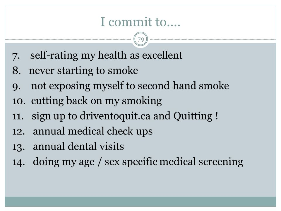 I commit to.... 79 7. self-rating my health as excellent 8.