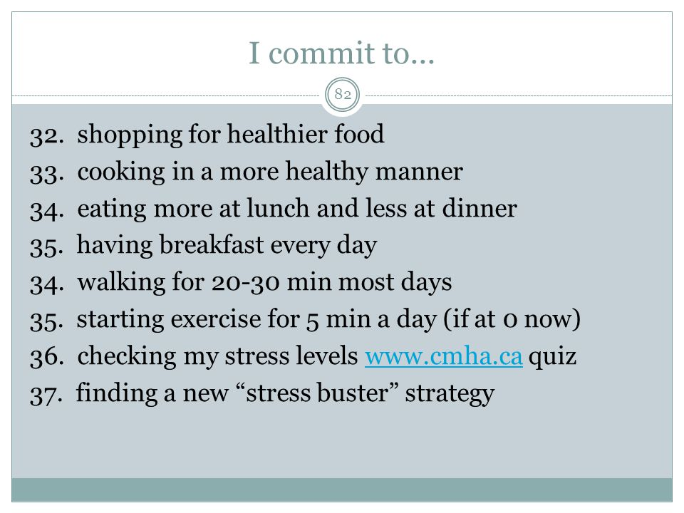 I commit to... 82 32. shopping for healthier food 33.