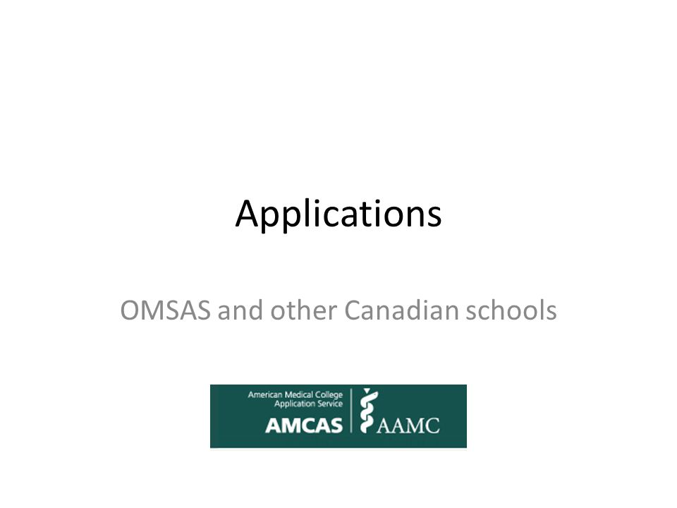 Applications OMSAS and other Canadian schools