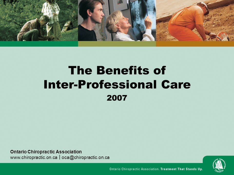The Benefits of Inter-Professional Care 2007 Ontario Chiropractic Association   