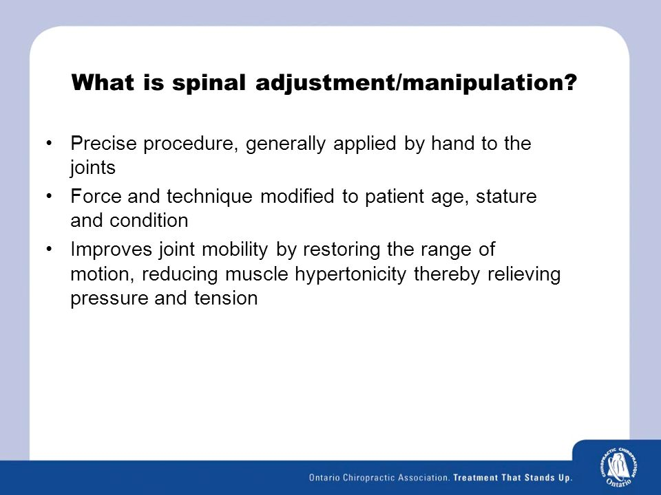 What is spinal adjustment/manipulation.