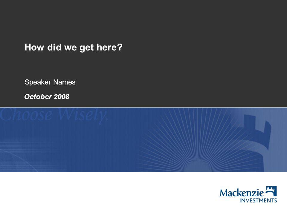 How did we get here Speaker Names October 2008