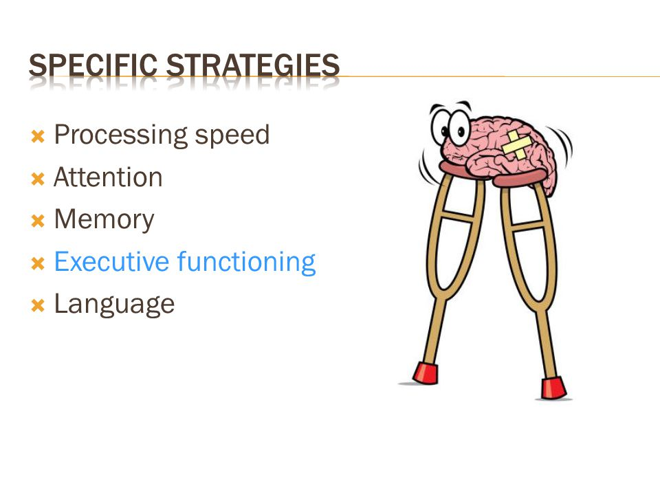  Processing speed  Attention  Memory  Executive functioning  Language