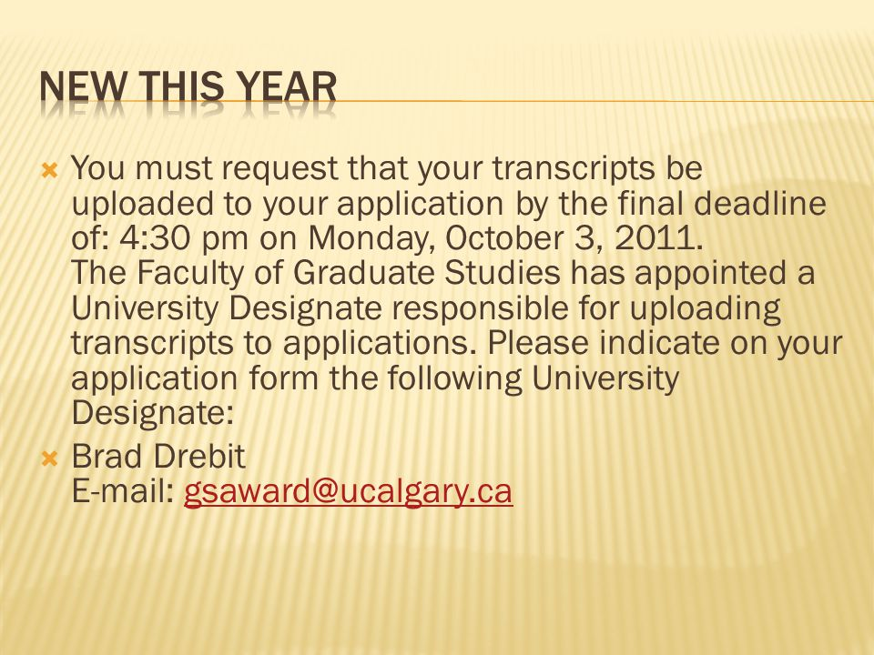  You must request that your transcripts be uploaded to your application by the final deadline of: 4:30 pm on Monday, October 3, 2011. The Faculty of