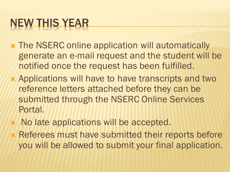 The NSERC online application will automatically generate an e-mail request and the student will be notified once the request has been fulfilled.