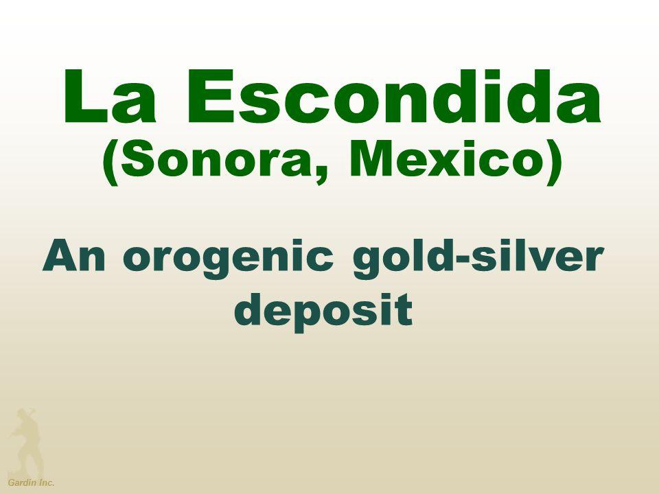 Gardin Inc. An orogenic gold-silver deposit La Escondida (Sonora, Mexico)
