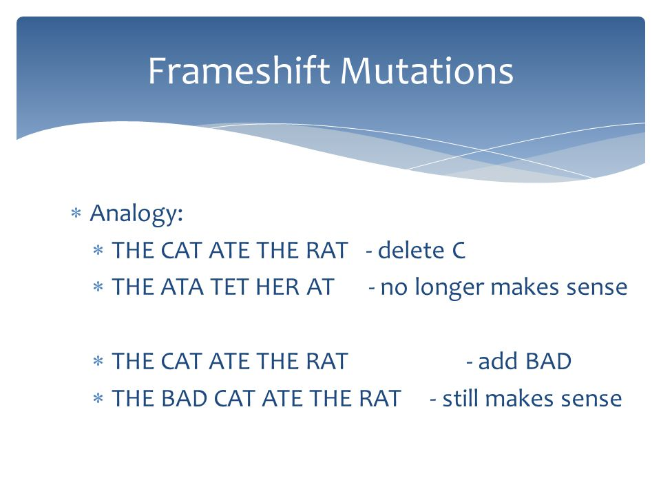  Analogy:  THE CAT ATE THE RAT - delete C  THE ATA TET HER AT - no longer makes sense  THE CAT ATE THE RAT - add BAD  THE BAD CAT ATE THE RAT - s