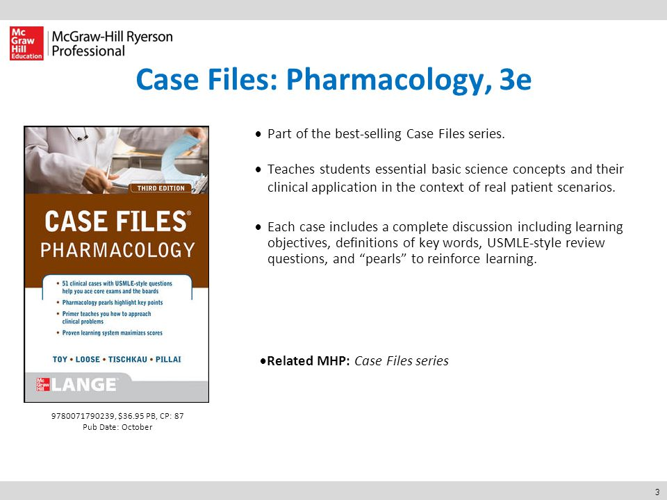 3 Case Files: Pharmacology, 3e  Part of the best-selling Case Files series.  Teaches students essential basic science concepts and their clinical ap