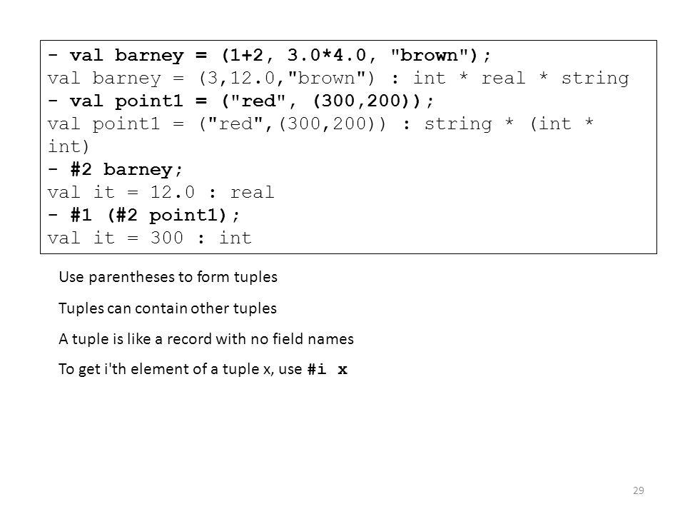 - val barney = (1+2, 3.0*4.0,