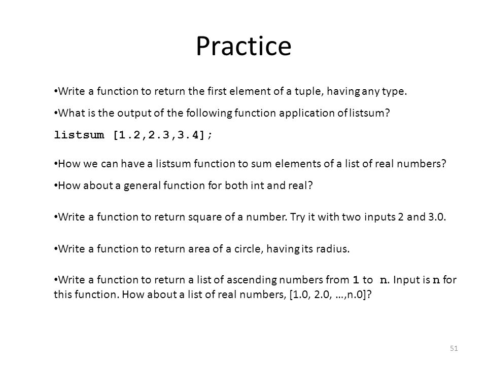 Practice Write a function to return the first element of a tuple, having any type. What is the output of the following function application of listsum