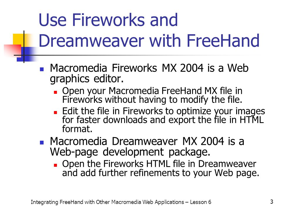 4 Integrating FreeHand with Other Macromedia Web Applications – Lesson 6 The Fireworks interface Like FreeHand, Fireworks has a document window where you edit your file.