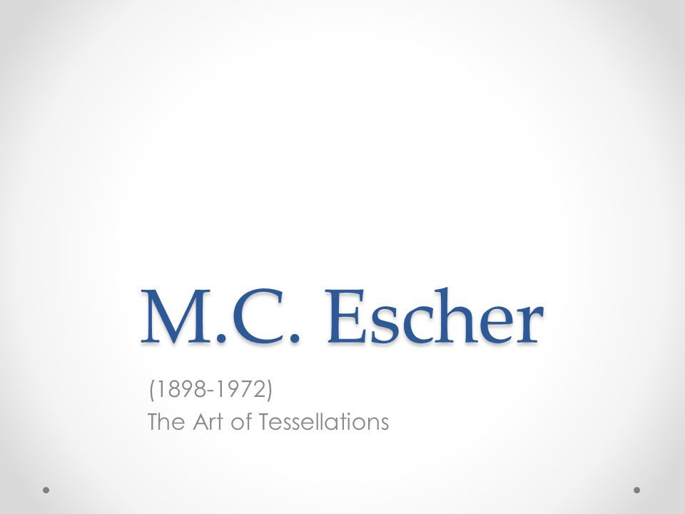 M.C. Escher (1898-1972) The Art of Tessellations