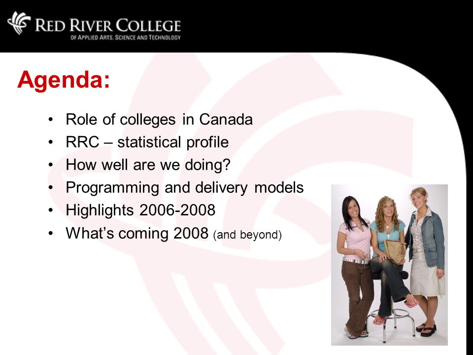 Agenda: Role of colleges in Canada RRC – statistical profile How well are we doing.