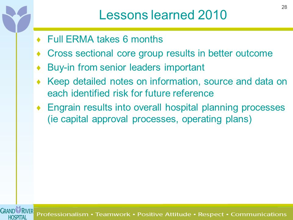 28 Lessons learned 2010 ♦ Full ERMA takes 6 months ♦ Cross sectional core group results in better outcome ♦ Buy-in from senior leaders important ♦ Kee