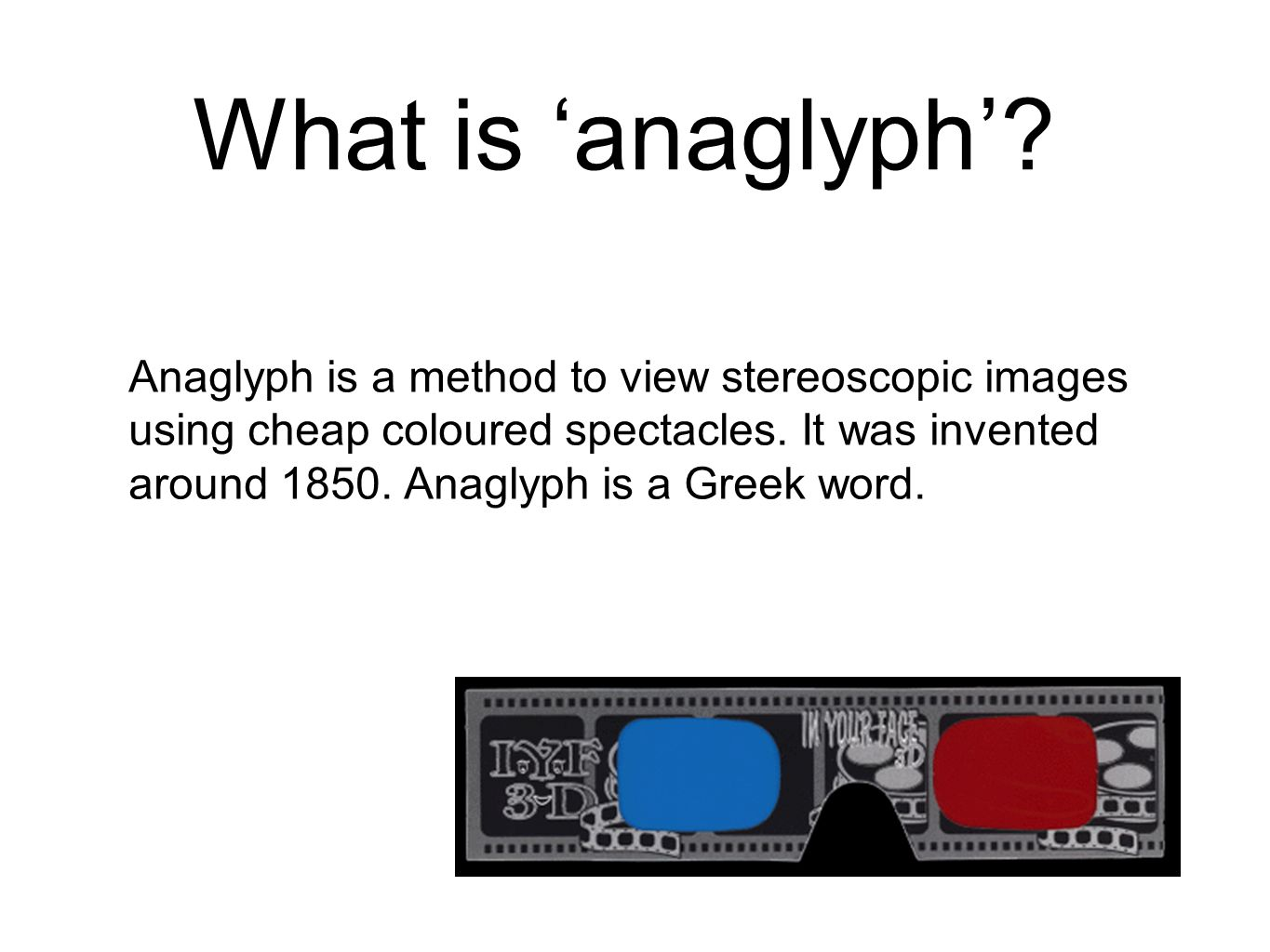 What is 'anaglyph'.
