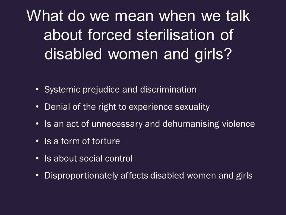 Why are women and girls with disabilities still being sterilised.