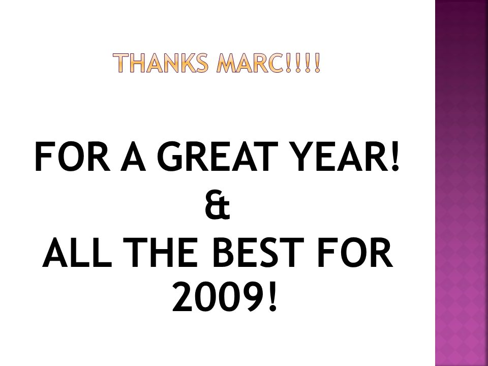 FOR A GREAT YEAR! & ALL THE BEST FOR 2009!