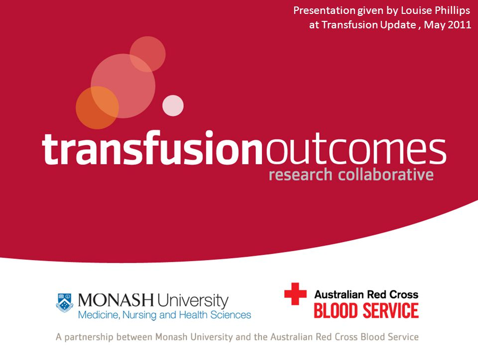 Presentation given by Louise Phillips at Transfusion Update, May 2011