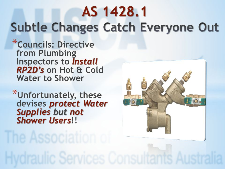 Install RP2D's * Councils: Directive from Plumbing Inspectors to Install RP2D's on Hot & Cold Water to Shower protect Water Supplies but not Shower Us