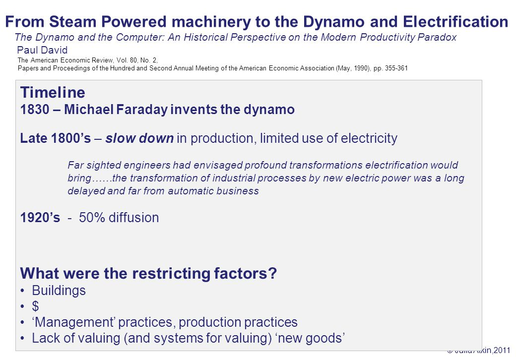 From Steam Powered machinery to the Dynamo and Electrification The Dynamo and the Computer: An Historical Perspective on the Modern Productivity Paradox Paul David The American Economic Review, Vol.
