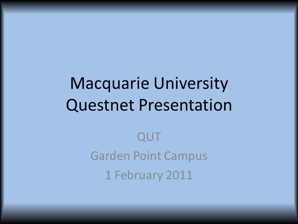 Macquarie University Macquarie Network Onenet 600 – 700 physical switches Onenet Wireless 600 Access Points Onenet Anywhere VPN Access